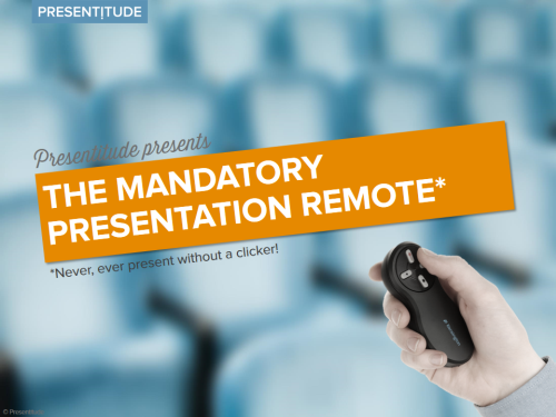 The mandatory presentation remote