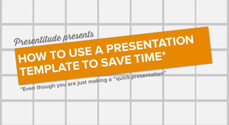 How to use a presentation template to save time