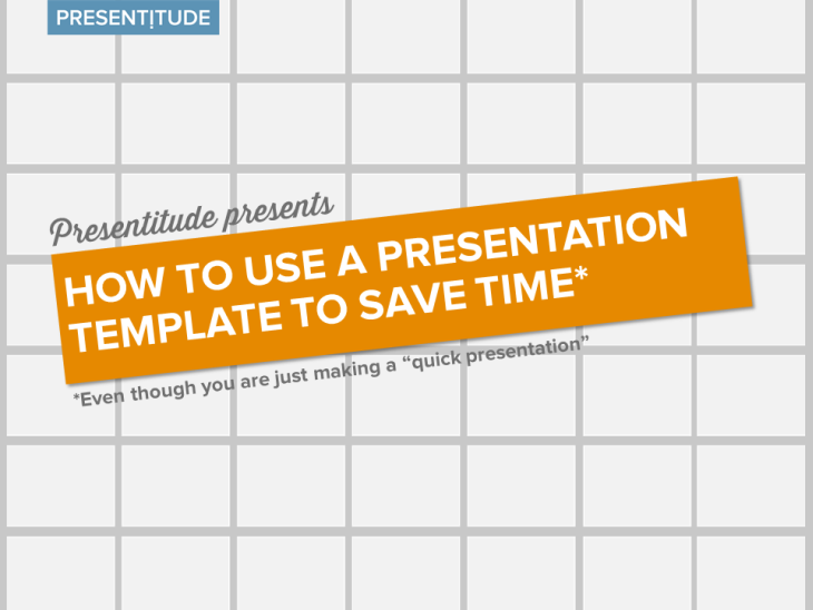 How To Use A Presentation Template To Save Time Presentitude
