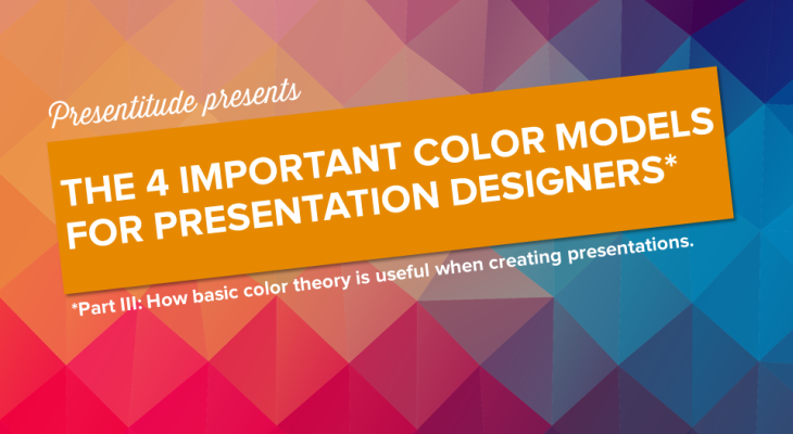 The 4 important color models for presentation design (Part III)