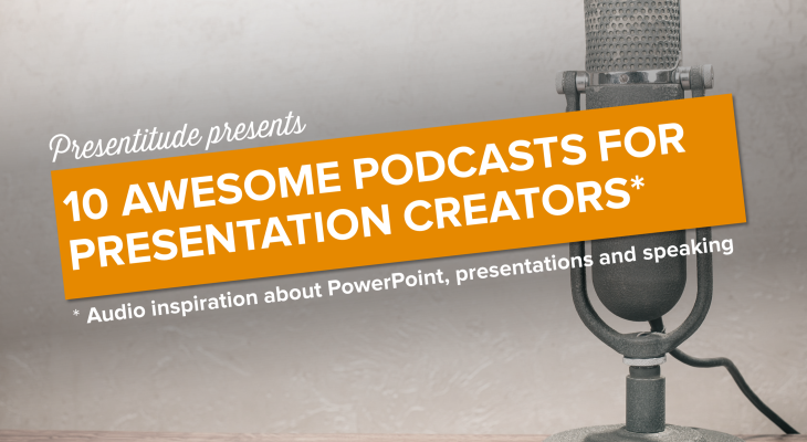 10 awesome Podcasts for Power Pointers and Presenters