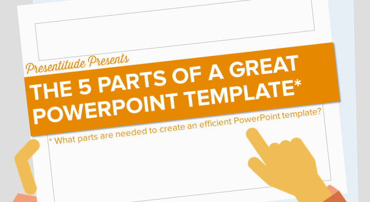 The 5 parts of a great PowerPoint template