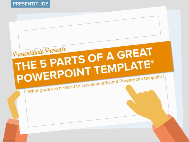 the 5 parts of a great powerpoint template presentitude